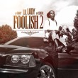 "New Mixtape: Lil Lody ""Foolish 2"""